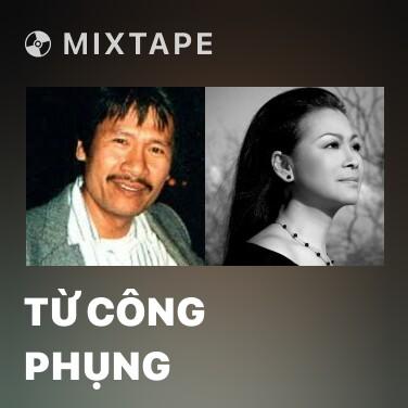 Mixtape Từ Công Phụng - Various Artists