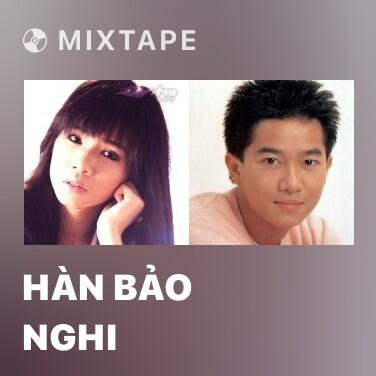 Mixtape Hàn Bảo Nghi - Various Artists