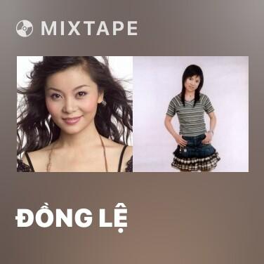 Mixtape Đồng Lệ - Various Artists