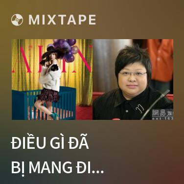 Radio Điều Gì Đã Bị Mang Đi Mất / 拿走了什么 - Various Artists