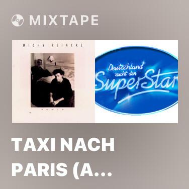 Mixtape Taxi nach Paris (A Cappella-Version) - Various Artists