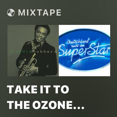 Radio Take It To The Ozone (Album Version)