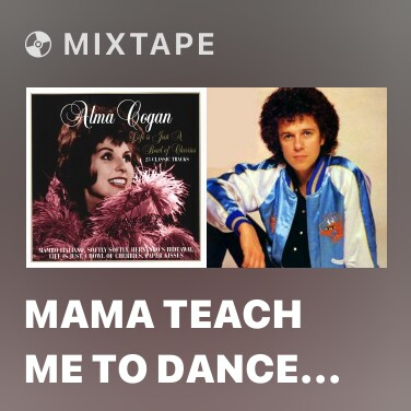 Radio Mama Teach Me to Dance (2005 Remaster) - Various Artists
