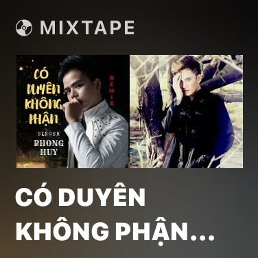 Mixtape Có Duyên Không Phận (Remix) - Various Artists
