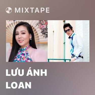 Mixtape Lưu Ánh Loan - Various Artists