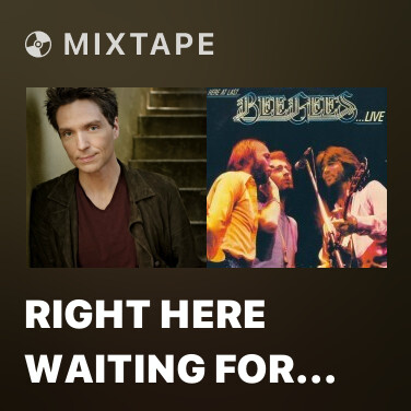 Mixtape Right Here Waiting For You - Various Artists