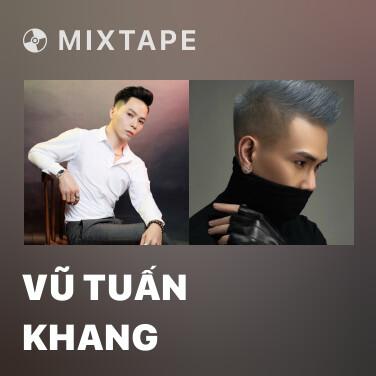 Mixtape Vũ Tuấn Khang - Various Artists