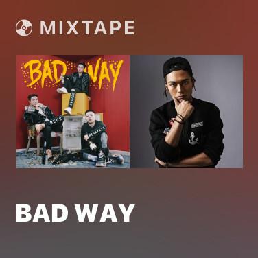 Mixtape Bad Way - Various Artists