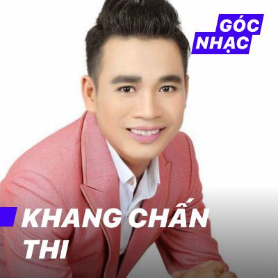 Góc nhạc Khang Chấn Thi - Khang Chấn Thi