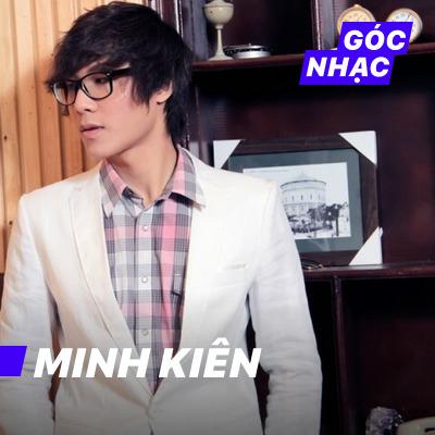 Góc nhạc Minh Kiên - Minh Kiên