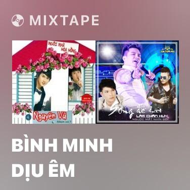 Mixtape Bình Minh Dịu Êm - Various Artists