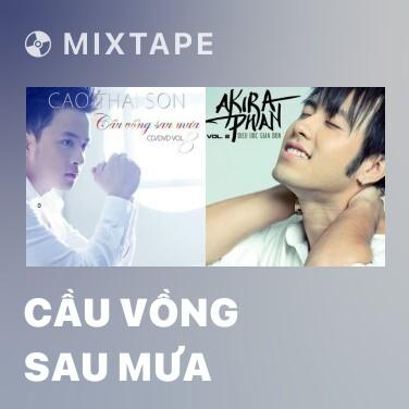 Mixtape Cầu Vồng Sau Mưa - Various Artists