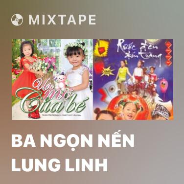 Mixtape Ba Ngọn Nến Lung Linh - Various Artists
