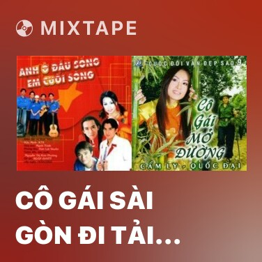 Mixtape Cô Gái Sài Gòn Đi Tải Đạn - Various Artists