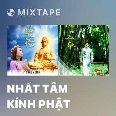 Mixtape Nhất Tâm Kính Phật - Various Artists