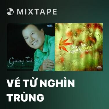 Mixtape Về Từ Nghìn Trùng - Various Artists