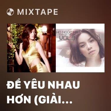 Mixtape Để Yêu Nhau Hơn (Giải Mã Tình Anh OST) - Various Artists