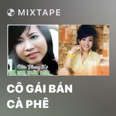 Mixtape Cô Gái Bán Cà Phê