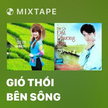 Mixtape Gió Thổi Bên Sông - Various Artists