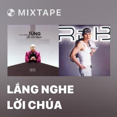 Mixtape Lắng Nghe Lời Chúa - Various Artists