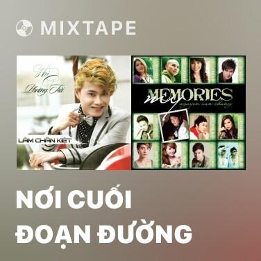 Mixtape Nơi Cuối Đoạn Đường - Various Artists
