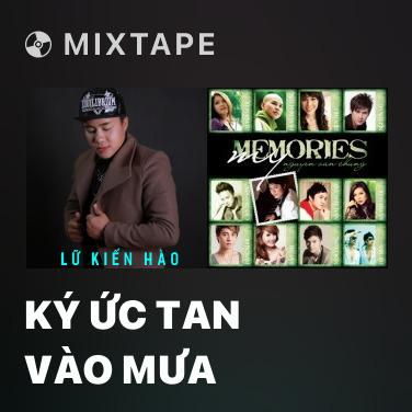 Mixtape Ký Ức Tan Vào Mưa - Various Artists