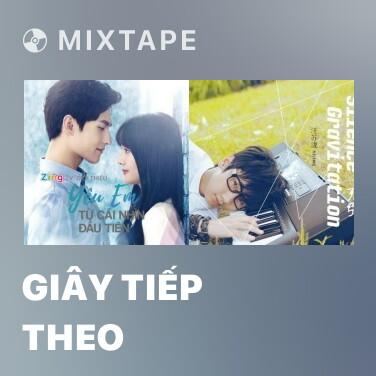 Mixtape Giây Tiếp Theo - Various Artists