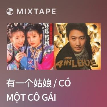 Mixtape 有一个姑娘 / Có Một Cô Gái