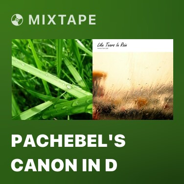 Mixtape Pachebel's Canon In D - Various Artists