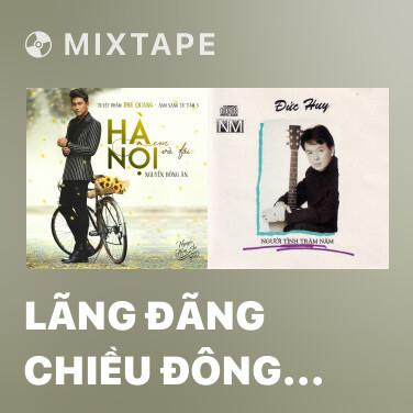 Mixtape Lãng Đãng Chiều Đông Hà Nội - Various Artists