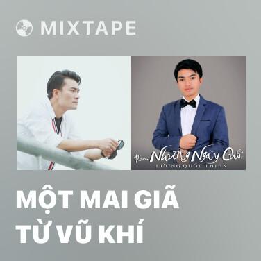 Mixtape Một Mai Giã Từ Vũ Khí - Various Artists