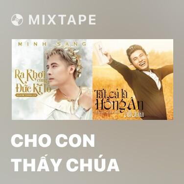 Mixtape Cho Con Thấy Chúa - Various Artists
