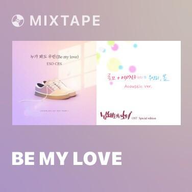 Mixtape Be My Love - Various Artists
