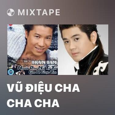 Mixtape Vũ Điệu Cha Cha Cha - Various Artists