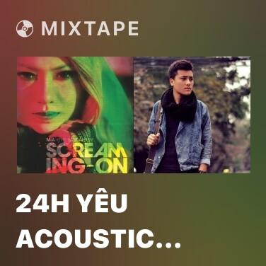Mixtape 24h Yêu Acoustic Version - Various Artists