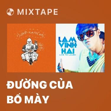 Mixtape Đường Của Bố Mày - Various Artists