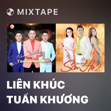 Mixtape Liên Khúc Tuấn Khương - Various Artists