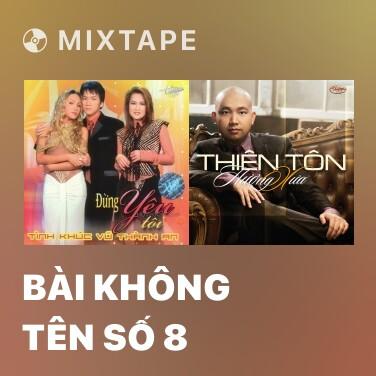 Mixtape Bài Không Tên Số 8 - Various Artists