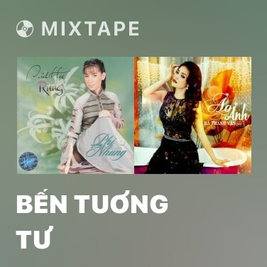 Mixtape Bến Tuơng Tư - Various Artists