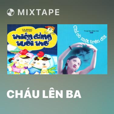 Mixtape Cháu Lên Ba - Various Artists