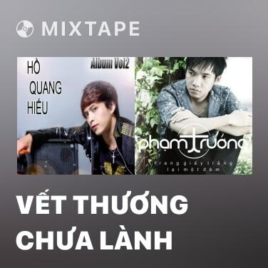 Mixtape Vết Thương Chưa Lành - Various Artists