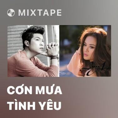 Mixtape Cơn Mưa Tình Yêu - Various Artists