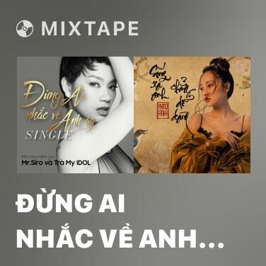 Mixtape Đừng Ai Nhắc Về Anh Ấy - Various Artists