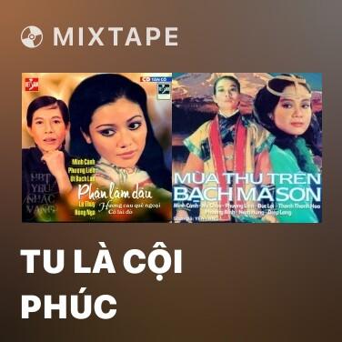 Mixtape Tu Là Cội Phúc - Various Artists