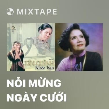 Mixtape Nỗi Mừng Ngày Cưới