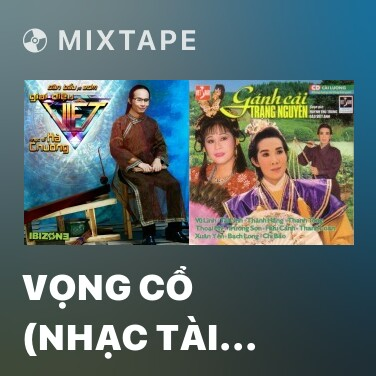 Mixtape Vọng Cổ (Nhạc Tài Tử Cải Lương) - Various Artists