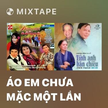Mixtape Áo Em Chưa Mặc Một Lần - Various Artists