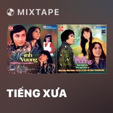 Mixtape Tiếng Xưa