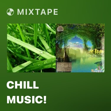 Mixtape Chill Music! - Various Artists
