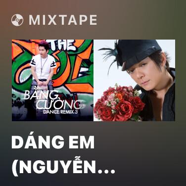Mixtape Dáng Em (Nguyễn Đình Vũ Remix) - Various Artists